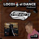 LOCOS x el DANCE Podcast 2020-12 by CHAKKO DJ (2020.03.30-04.05)
