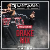 #Drake Mix  (Turn Up Edition) | Tweet @DJMETASIS