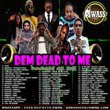 DJ WASS_DEM DEAD TO ME_DANCEHALL MIX_AUG 2016_(EXPLICIT VERSION)