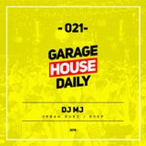 Garage House Daily #021 DJ MJ