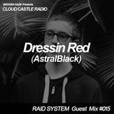 'CLOUD CASTLE RADIO' x 'RAID SYSTEM' Guest Mix #015: Dressin Red