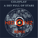 Coldplay - A Sky Full of Stars (Hedonix Remix)