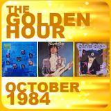 GOLDEN HOUR : OCTOBER 1984