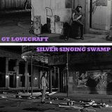 Silver Singing Swamp by G.T. Lovecraft