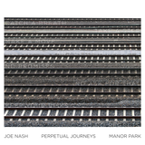 Joe Nash - Perpetual Journeys / Manor Park