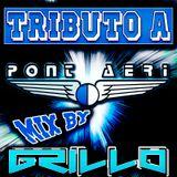 Pont Aeri Trubuto mix by Dj Grillo