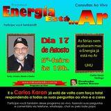 Programa Energia Esta No Ar 17.08.2017 - Carlos Karan