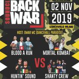 Bring Back War Soundclash 2019 - Mortal Kombat + Blood A Run   VS   Shanty Crew + Huntin' Sound