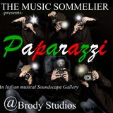 "THE MUSIC SOMMELIER -presents- ""PAPARAZZI"" An Italian Soundscape Gallery &  a little more..."