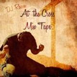 At The Cross Mixtape