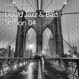 Liquid Jazz & Bass Session 04