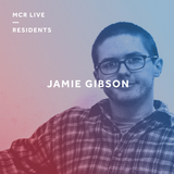 Jamie Gibson - Sunday 13th August 2017 - MCR Live Residents