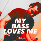 My Bass Loves Me