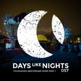 DAYS like NIGHTS 057 - Thuishaven Amsterdam 10HRS, Part 1