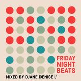 Friday night beats - later bitches*** mixed by Djane Denise L'