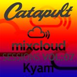 Catapult Sessions Vol:7 with Kyam