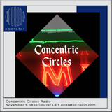 Concentric Circles Radio - 6th November 2018