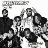 AfroBashment Vibes - Dj Mervin B