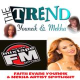 Episode 4 The Trend With Youneik & Mekha (12-10-17) Faith Evans Artist Spotlight MixTape FM Hot 96.5