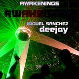 awakening  [Miguel Sanchez deejay] live set