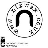 Gottwood Presents 035 - Nixwax