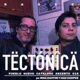 Tectónica Radio - Pueblo Nuevo catalogo abierto 010 por Mika Martini & Maximo Campos