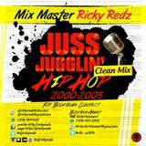 Juss Jugglin 2000-2003 Hip Hop Clean Mix