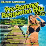 Pre Summer Reggaeton Hitz 2017