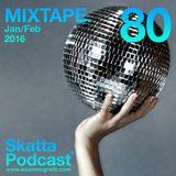 SkattaPodcast 80 MIXTAPE. Jan/Feb 2016
