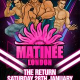 Matinee London - The Return