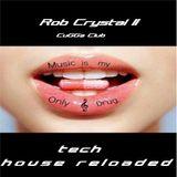 Rob Crystal II CuGGa ClUb - Tech House Reloaded