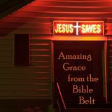 Amazing Grace from the Bible Belt