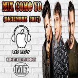 MIX COMO YO ( DICIEMBRE 2017)-DJ EDY