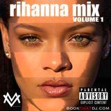Rihanna Mix Vol 1 - DJ Max Vader