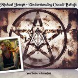 Michael Joseph - Understanding Occult Beliefs