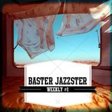 Baster Jazzster - Weekly #1
