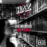 HazDF No. 54 - Día Mundial del Libro: La Feria del Libro y la Rosa, Globos aerostáticos, Ceremonia