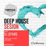 DJ JoymiiQ | Deep House Sesion @ [Vertigo House ] MAY 17