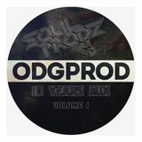 ODGPROD 10 YEARS MIX Vol.1 by Soulprodz