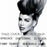 DJ Flash with Afrojack, Eva Simons, Timmy Trumpet and New World Sound - Take Over Control 2K14