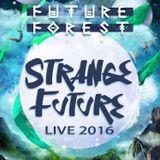 Strange Future - Future Forest LIVE 2016