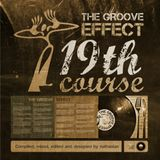The Groove Effect 19th Course