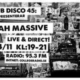 DUB DISCO 45: 2015-11-14: JAH MASSIVE