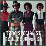 TROG SOUL HOUR VOL. 51