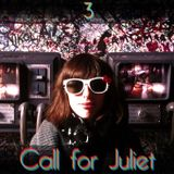 Call for Juliet