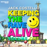 Jack Costello - Keeping The Rave Alive (Volume One)