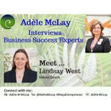 Business Success Tips : Adèle McLay Interviews Lindsay West
