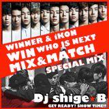 WINNER & iKON (WIN & MIX&MATCH) MIX