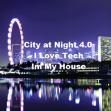 City at Night 4.0 - I Love Tech In My House