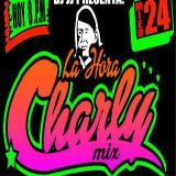LA HORA CHARLY MIX BY DJ JJ VOL.1